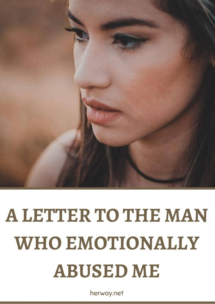 A Letter To The Man Who Emotionally Abused Me