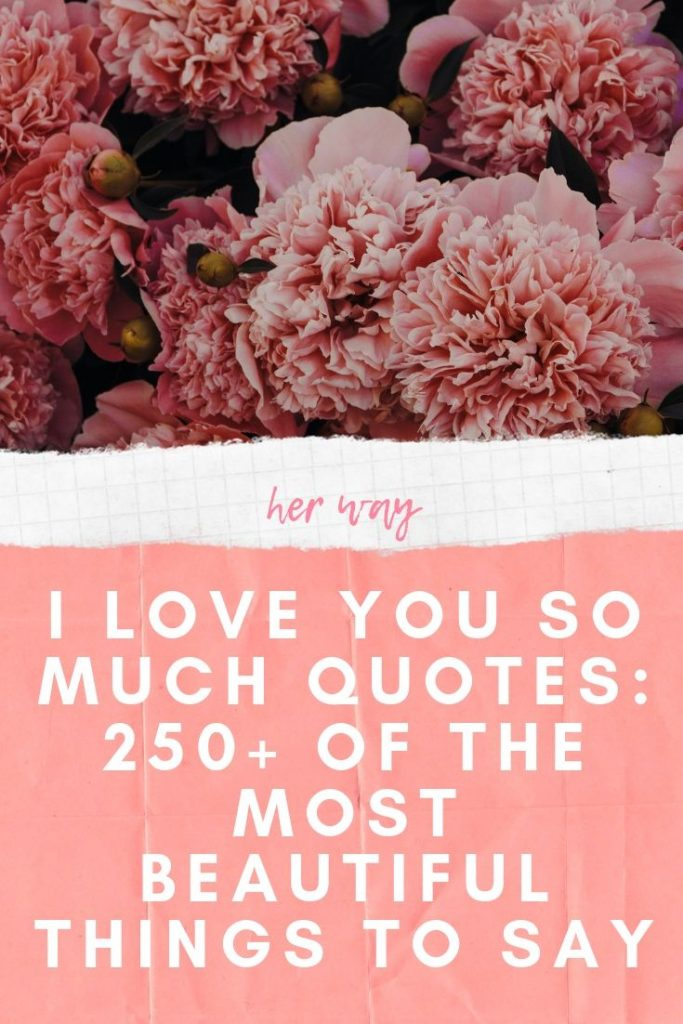 I Love You So Much Quotes: 250+ Of The Most Beautiful Things To Say