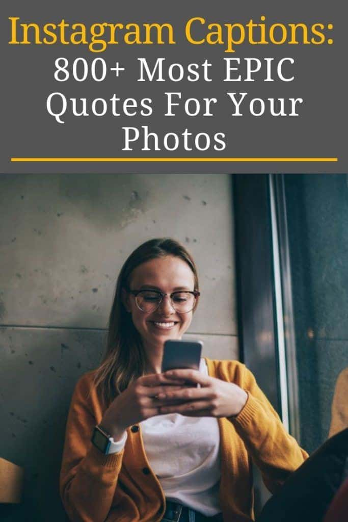 Instagram Captions: 800+ Most EPIC Quotes For Your Photos