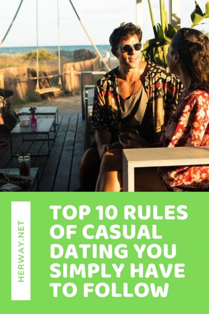 Top 10 Rules Of Casual Dating You Simply Have To Follow