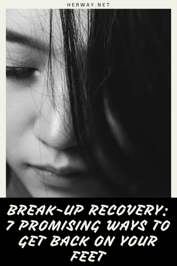 Break-Up Recovery: 7 Promising Ways To Get Back On Your Feet