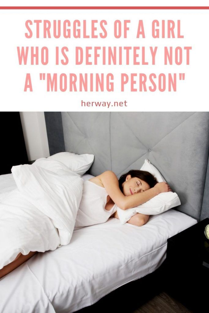 """Struggles Of A Girl Who Is Definitely Not A """"Morning Person"""""""