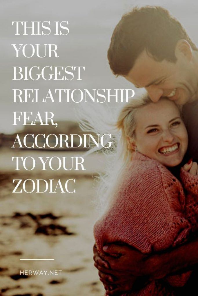 This Is Your Biggest Relationship Fear, According To Your Zodiac