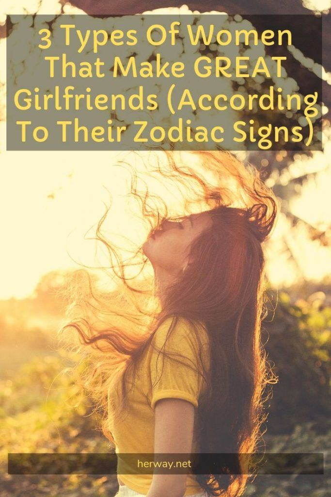 3 Types Of Women That Make GREAT Girlfriends (According To Their Zodiac Signs)