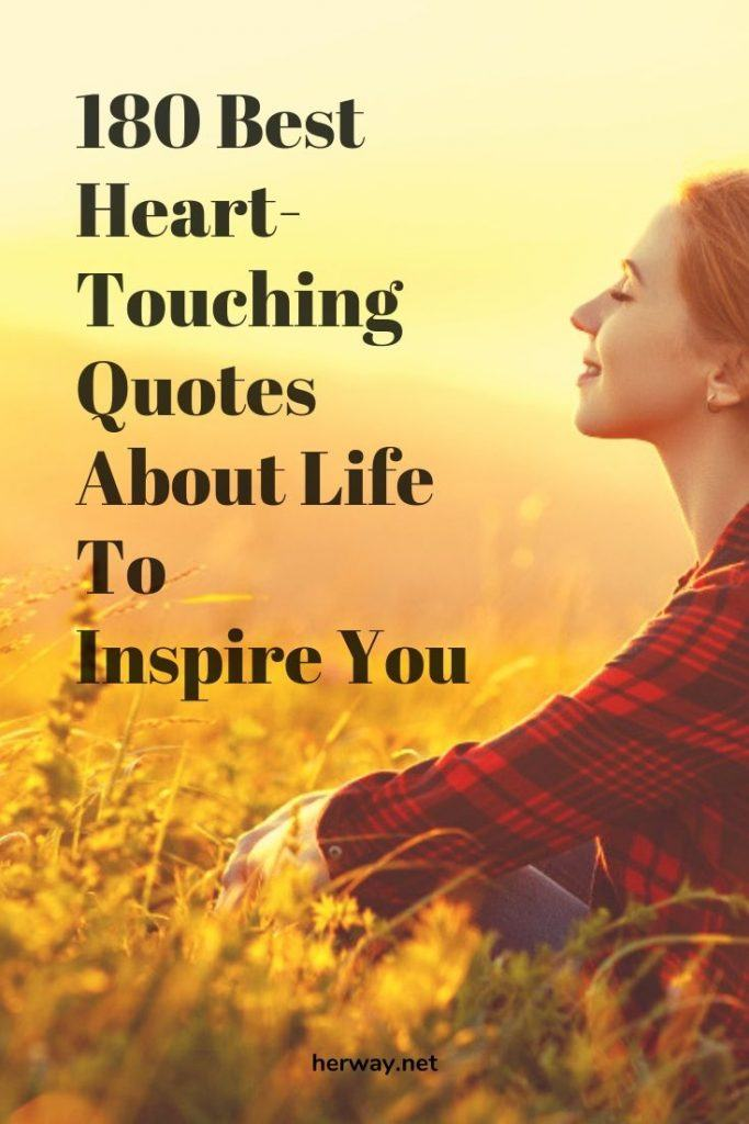 180 Best Heart-Touching Quotes About Life To Inspire You