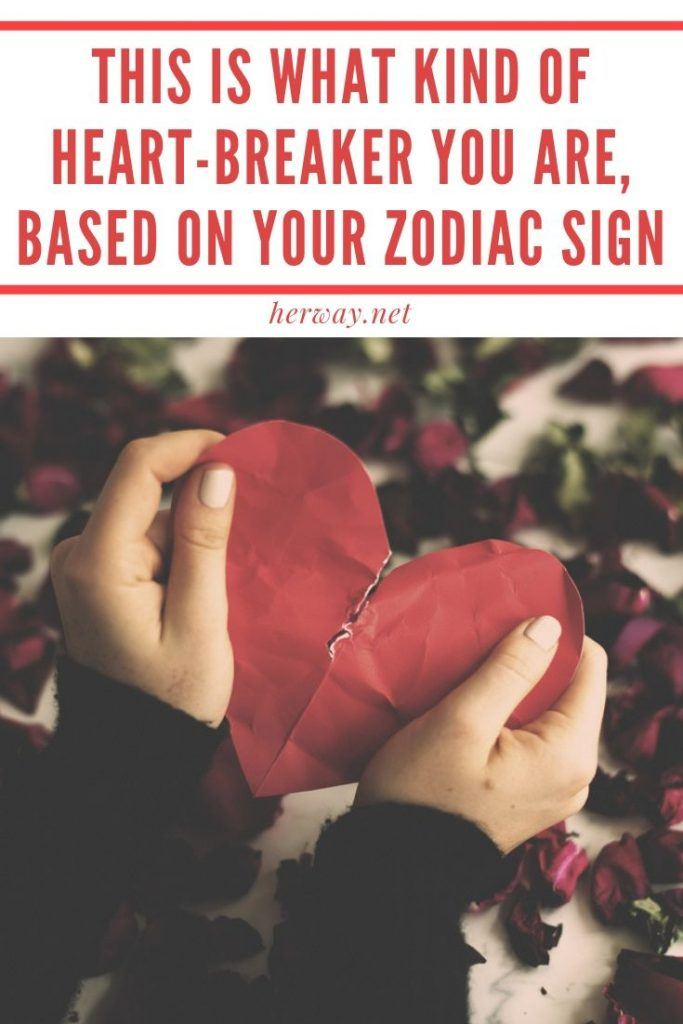 This Is What Kind Of Heart-Breaker You Are, Based On Your Zodiac Sign