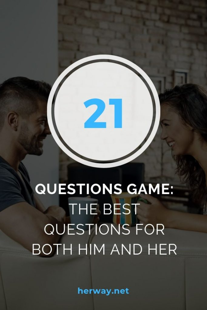 21 Questions Game: The Best Questions For Both Him And Her