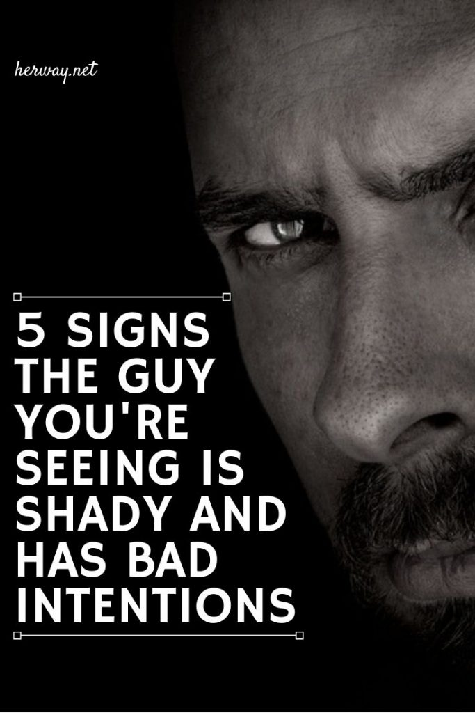 5 Signs The Guy You're Seeing Is Shady And Has Bad Intentions