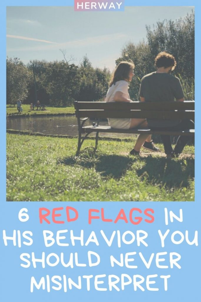 6 Red Flags In His Behavior You Should Never Misinterpret
