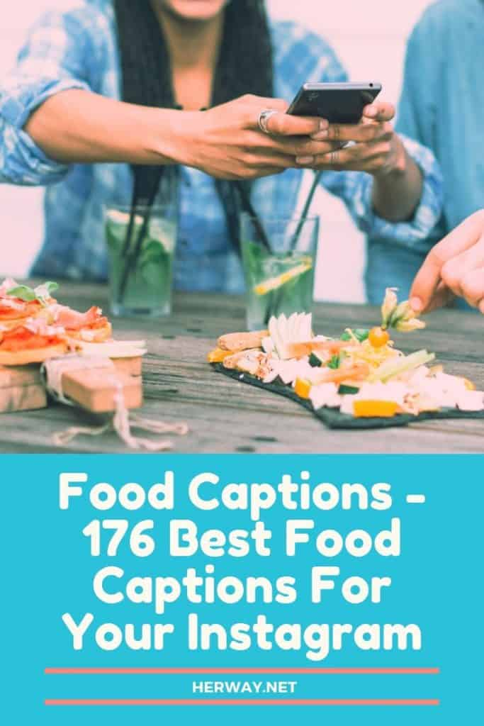 Food Captions - 176 Best Food Captions For Your Instagram