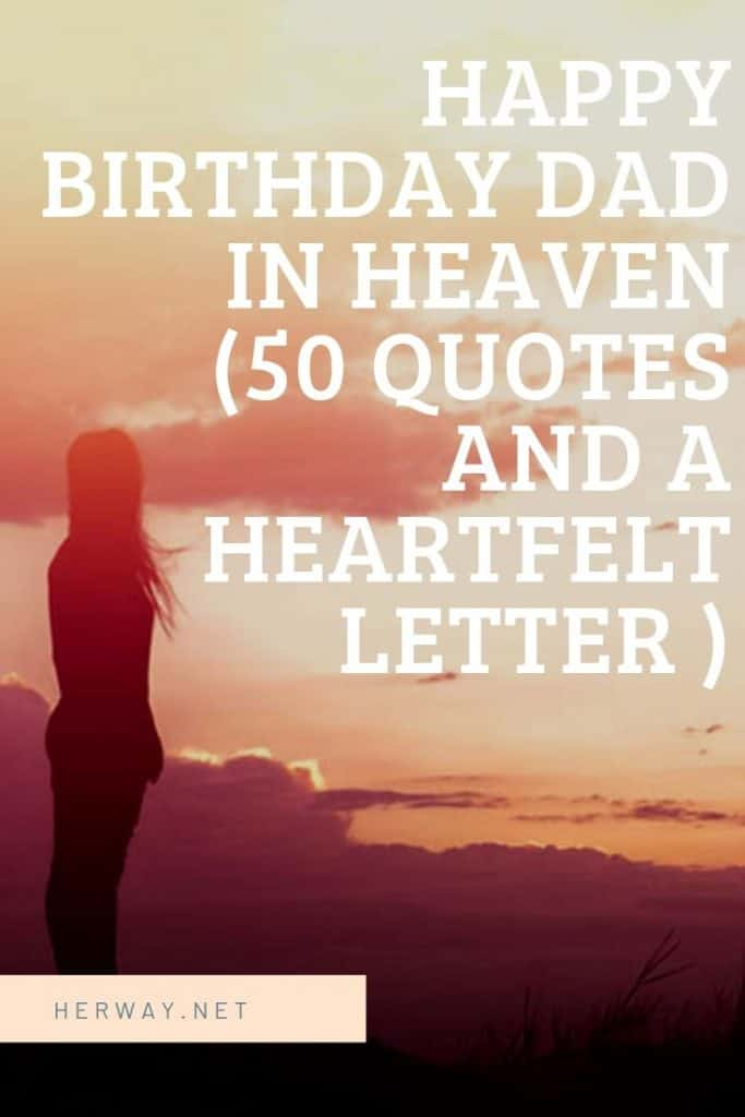 Happy Birthday Dad In Heaven (50 Quotes And A Heartfelt Letter )