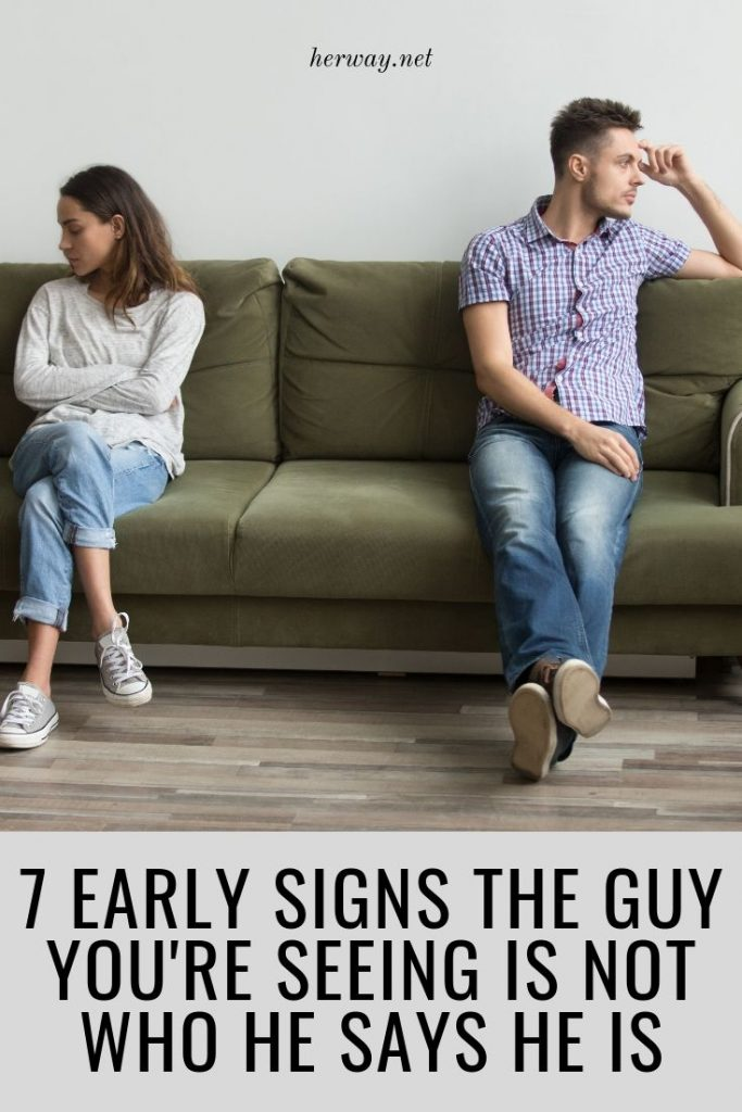 7 Early Signs The Guy You're Seeing Is Not Who He Says He Is