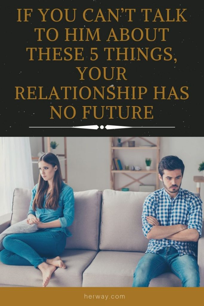 If You Can't Talk To Him About These 5 Things, Your Relationship Has No Future