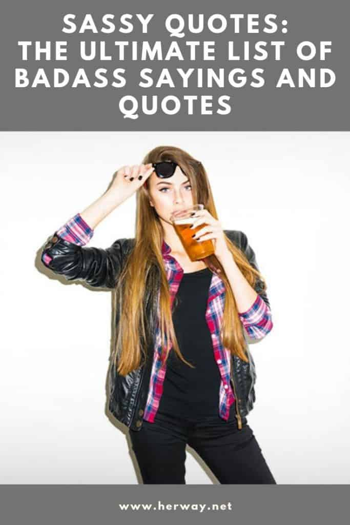 Sassy Quotes: The Ultimate List Of Badass Sayings And Quotes