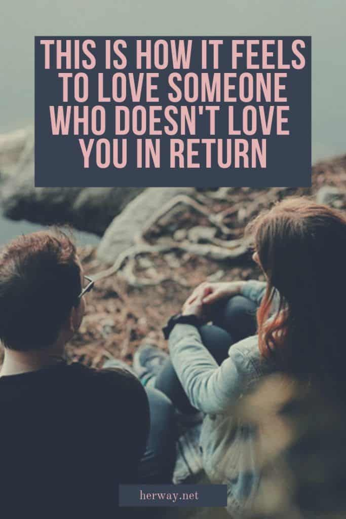 This Is How It Feels To Love Someone Who Doesn't Love You In Return