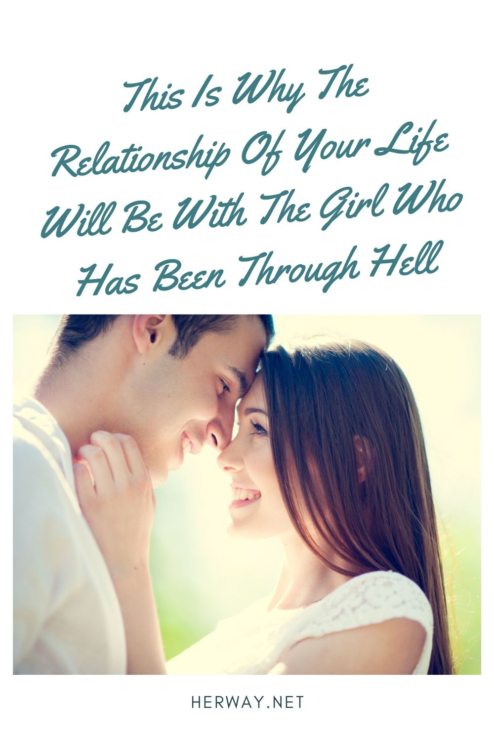 This Is Why The Relationship Of Your Life Will Be With The Girl Who Has Been Through Hell