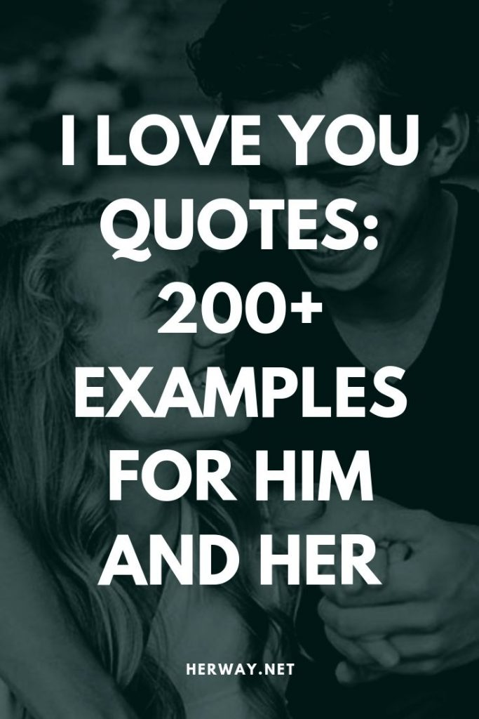 I Love You Quotes: 200+ Examples For Him And Her