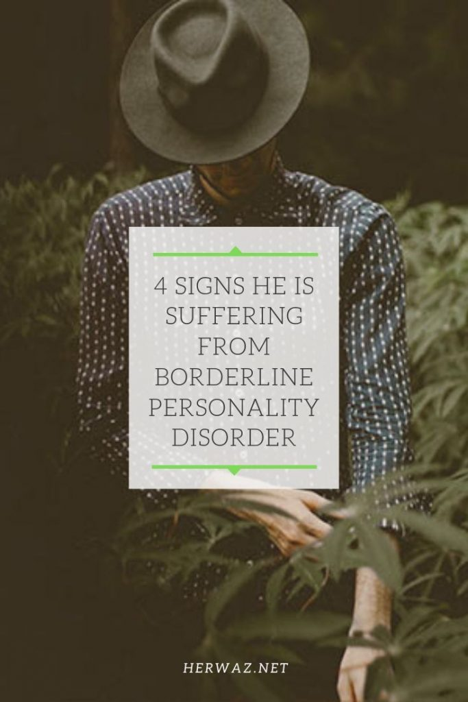 4 Signs He Is Suffering From Borderline Personality Disorder