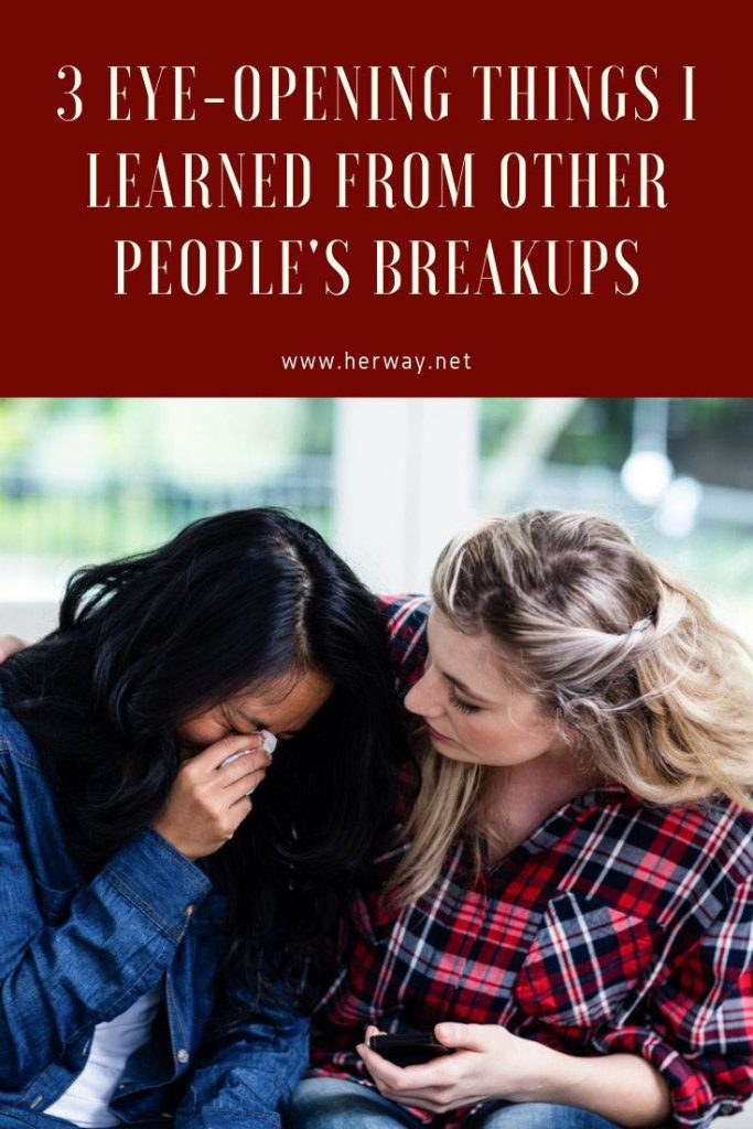 3 Eye-Opening Things I Learned From Other People's Breakups