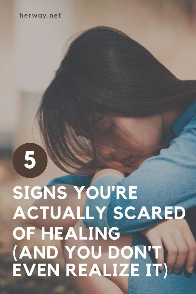 5 Signs You're Actually Scared Of Healing (And You Don't Even Realize It)