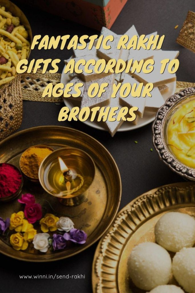 Fantastic Rakhi Gifts According To Ages Of Your Brothers