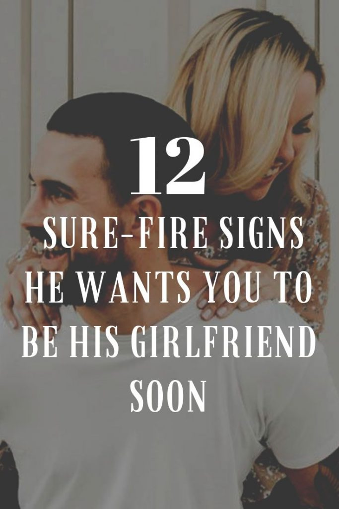 12 Sure-Fire Signs He Wants You To Be His Girlfriend Soon