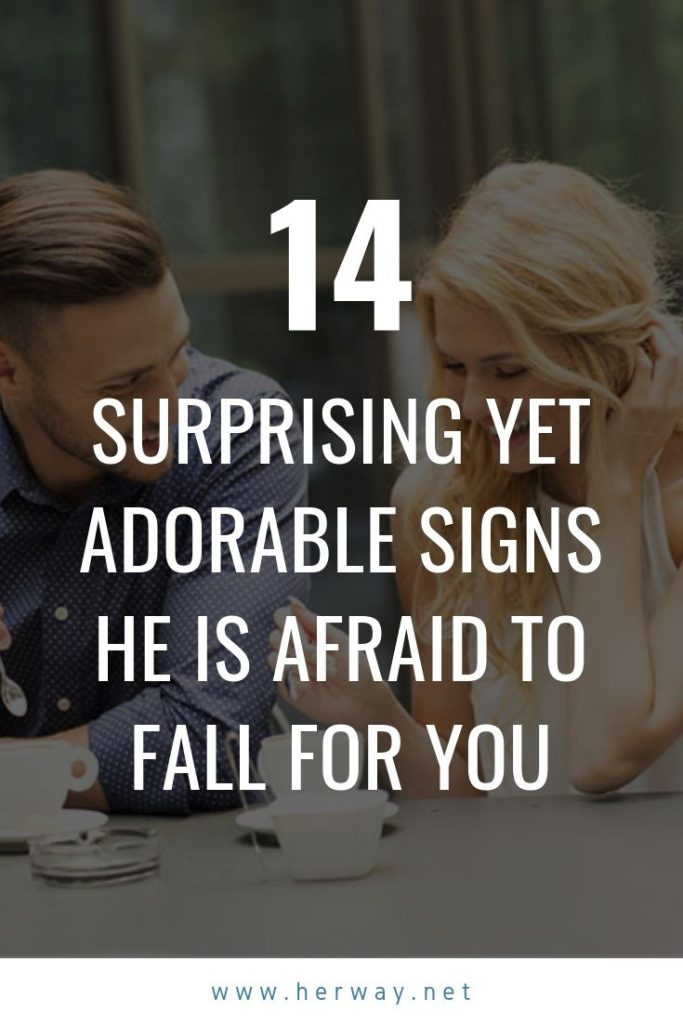 14 Surprising Yet Adorable Signs He Is Afraid To Fall For You
