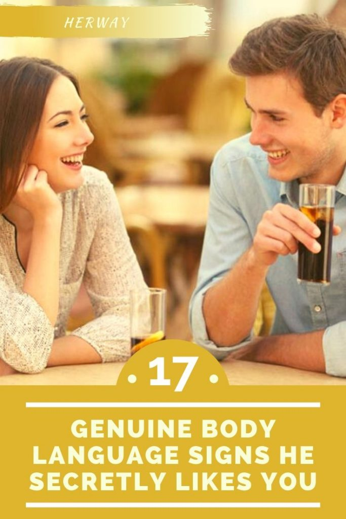 17 Genuine Body Language Signs He Secretly Likes You
