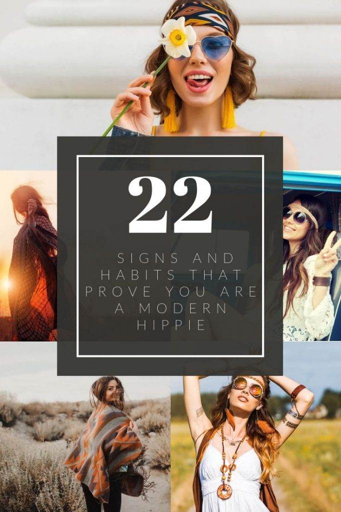 22 Signs And Habits That Prove You Are A Modern Hippie