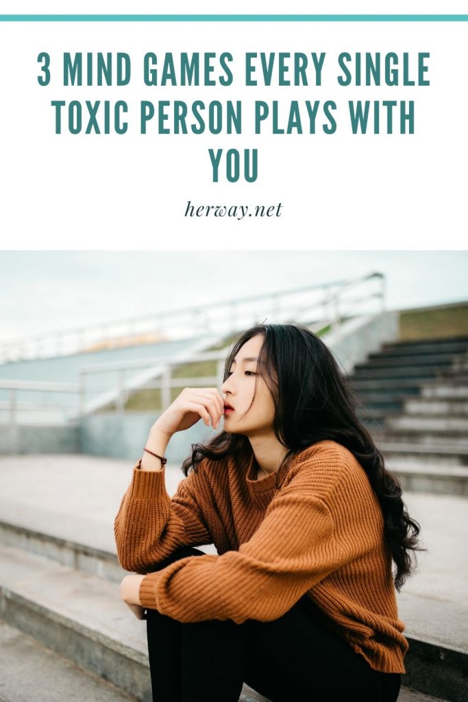 3 Mind Games Every Single Toxic Person Plays With You