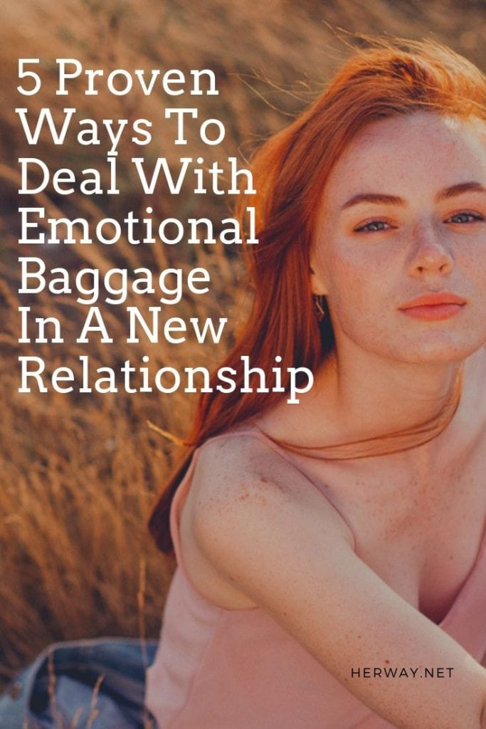 5 Proven Ways To Deal With Emotional Baggage In A New Relationship