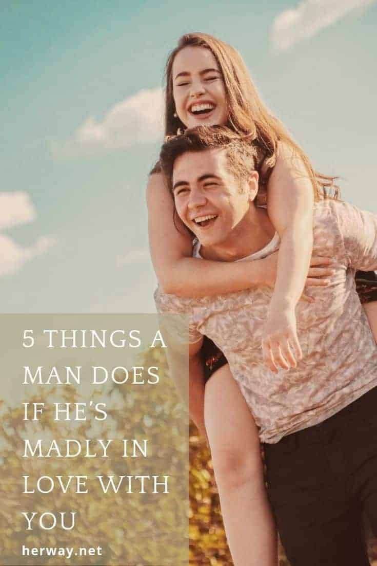 5 Things A Man Does If He's Madly In Love with You