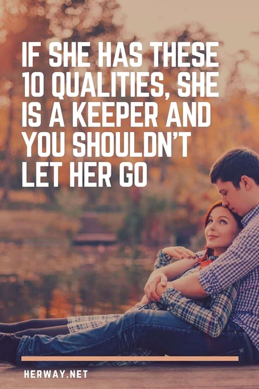 If She Has These 10 Qualities, She Is A Keeper And You Shouldn't Let Her Go