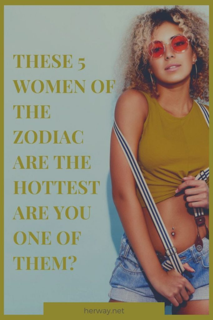 These 5 Women Of The Zodiac Are The Hottest - Are You One Of Them?
