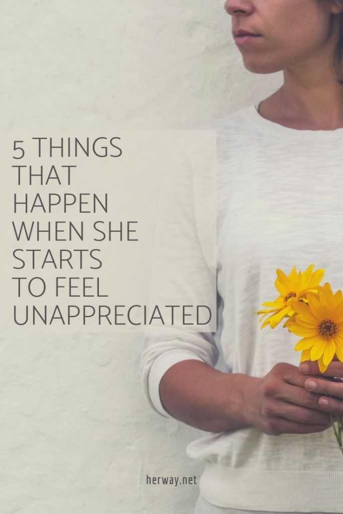 5 Things That Happen When She Starts To Feel Unappreciated