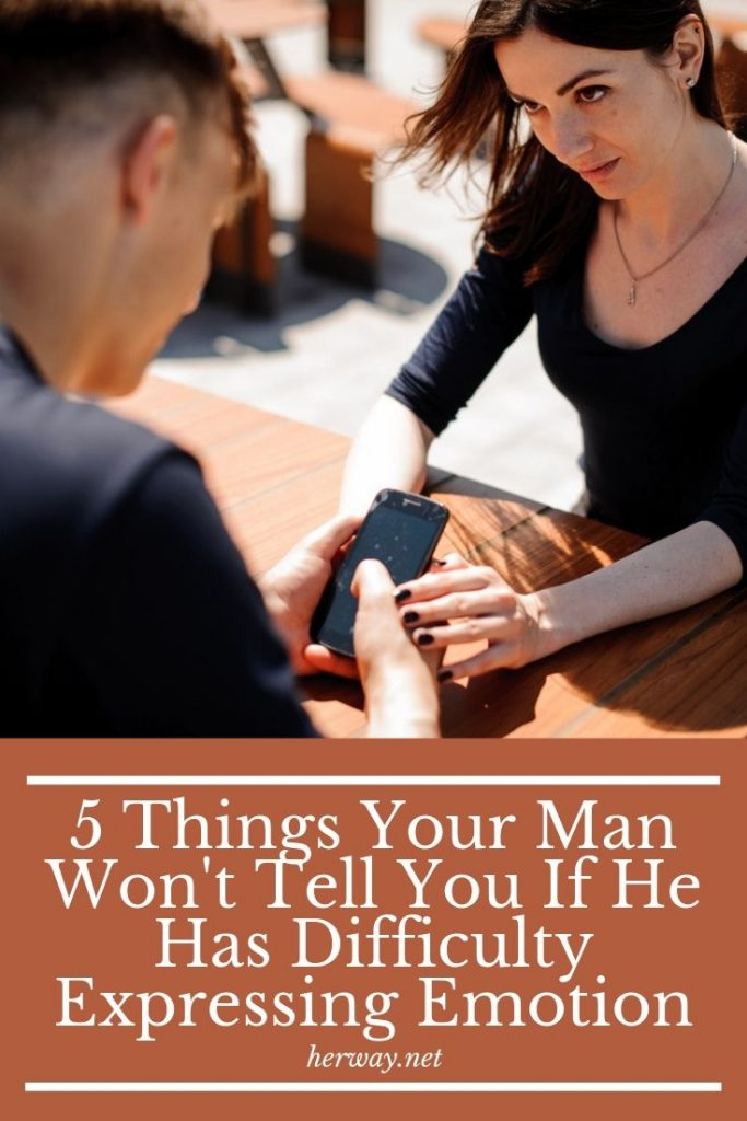 5 Things Your Man Won't Tell You If He Has Difficulty Expressing Emotion