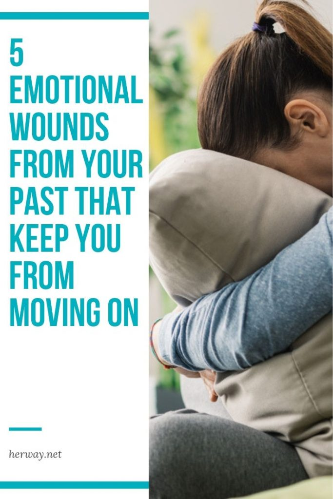 5 Emotional Wounds From Your Past That Keep You From Moving On