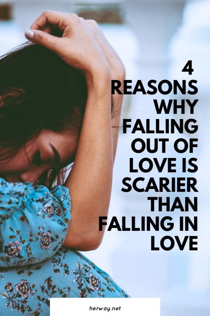 4 Reasons Why Falling Out Of Love Is Scarier Than Falling In Love