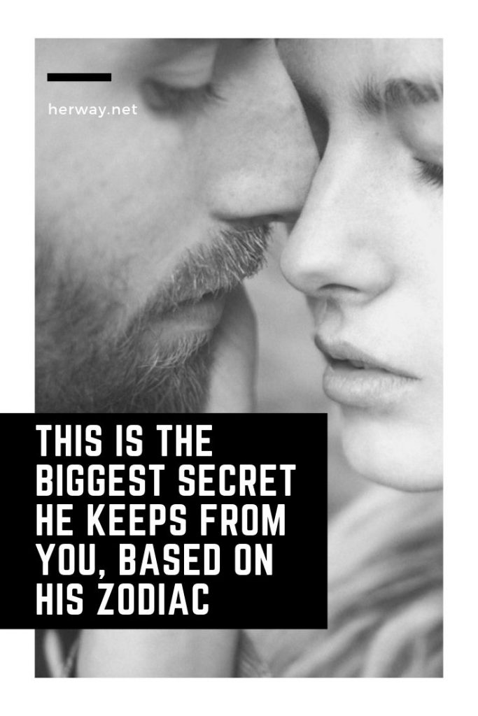 This Is The Biggest Secret He Keeps From You, Based On His Zodiac