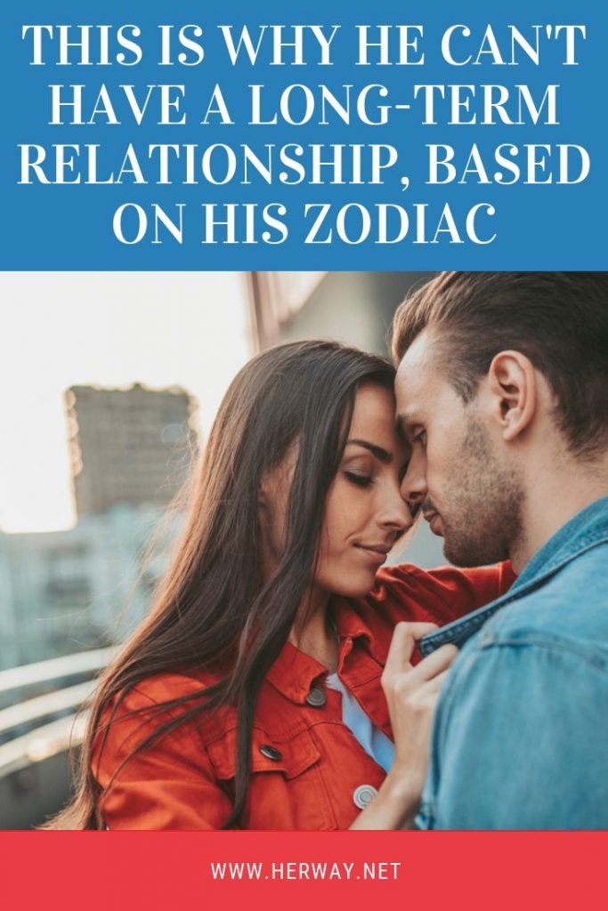 This Is Why He Can't Have A Long-Term Relationship, Based On His Zodiac