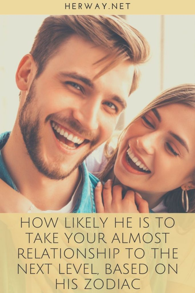 How Likely He Is To Take Your Almost Relationship To The Next Level, Based On His Zodiac