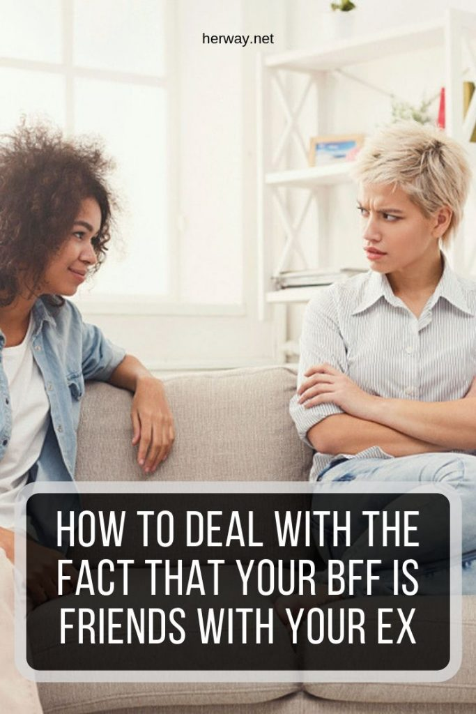 How To Deal With The Fact That Your BFF Is Friends With Your Ex