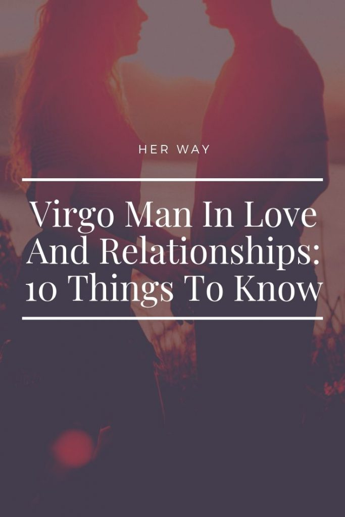 Virgo Man In Love And Relationships: 10 Things To Know