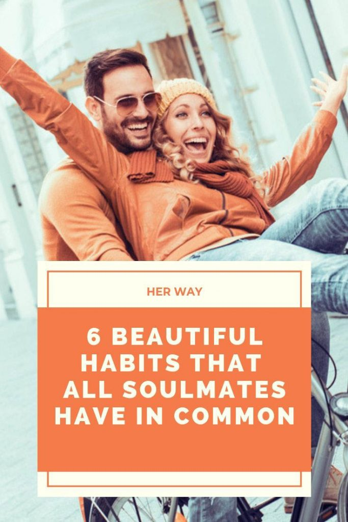 6 Beautiful Habits That All Soulmates Have In Common