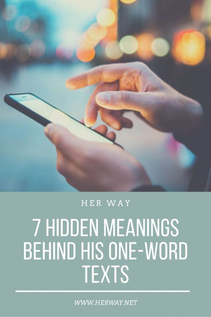 7 Hidden Meanings Behind His One-Word Texts
