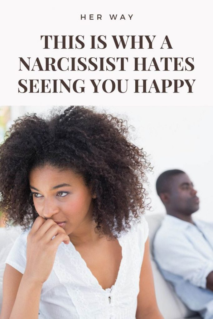 This Is Why A Narcissist Hates Seeing You Happy