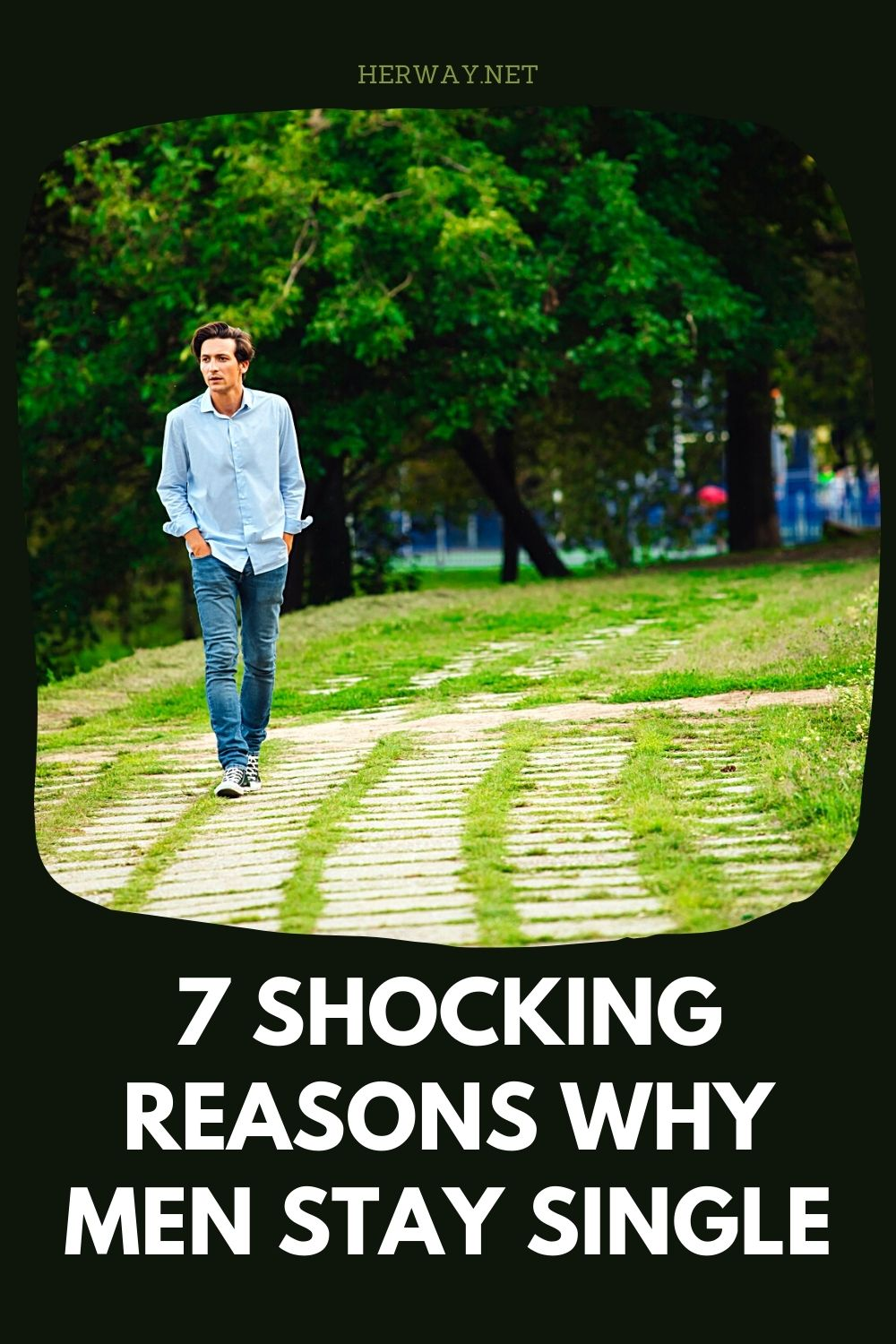 7 Shocking Reasons Why Men Stay Single