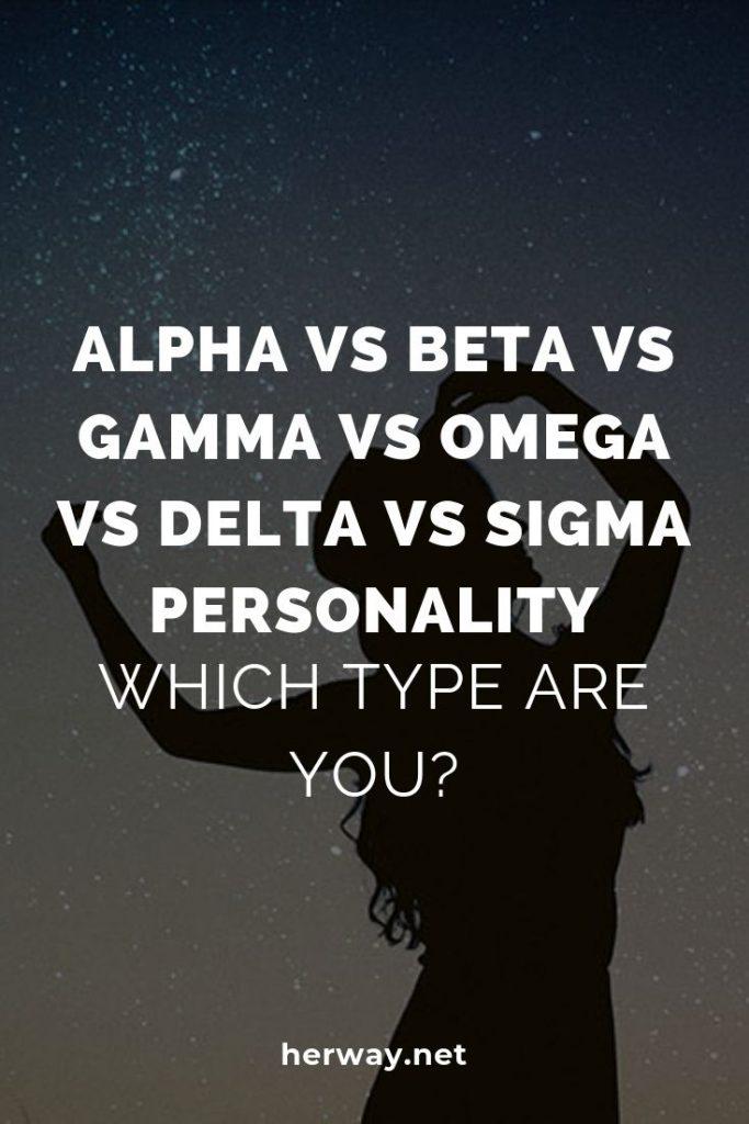 Alpha vs Beta vs Gamma vs Omega vs Delta vs Sigma Personality – Which Type Are You?