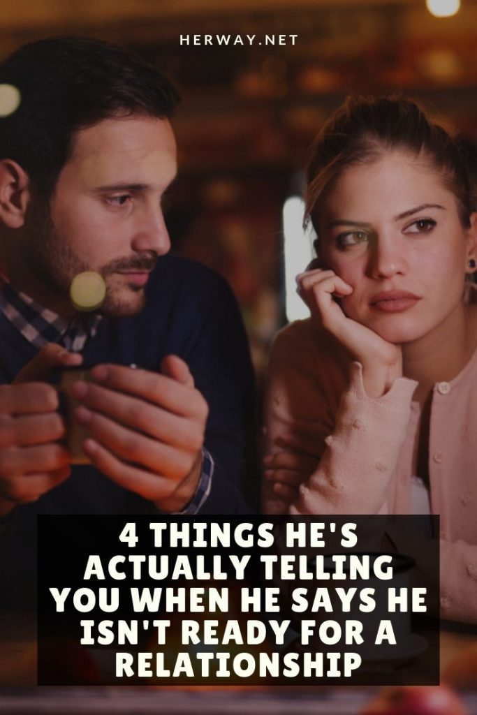 4 Things He's Actually Telling You When He Says He Isn't Ready For A Relationship