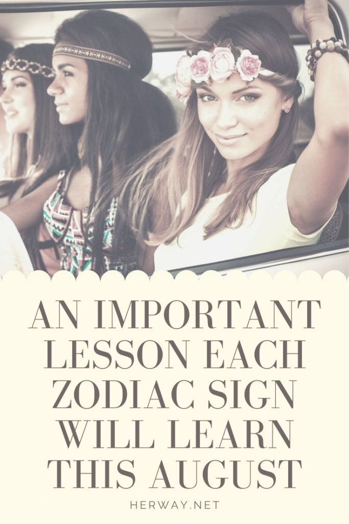 An Important Lesson Each Zodiac Sign Will Learn This August